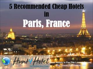 Paris - 5 Recommended Cheap Hotels