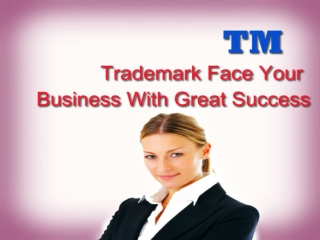 Trademark Face Your Business With Great Success