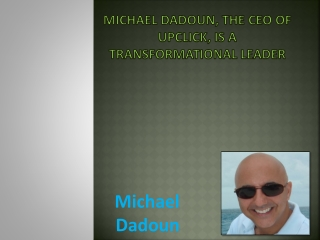 Michael Dadoun, the CEO of UpClick, is a Transformational Leader