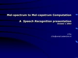 Mel-spectrum to Mel-cepstrum Computation   A  Speech Recognition presentation October 1 2003