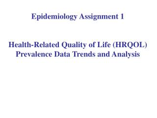 Epidemiology Assignment 1  Health-Related Quality of Life HRQOL Prevalence Data Trends and Analysis