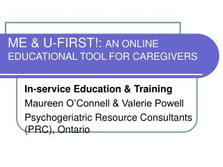ME  U-FIRST: AN ONLINE EDUCATIONAL TOOL FOR CAREGIVERS