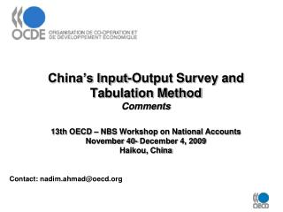 China s Input-Output Survey and Tabulation Method Comments  13th OECD   NBS Workshop on National Accounts November 40- D