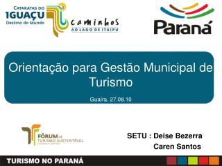 SETU : Deise Bezerra     Caren Santos