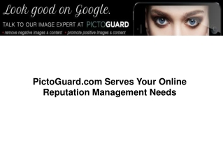 PictoGuard.com Serves Your Online Reputation Management Need