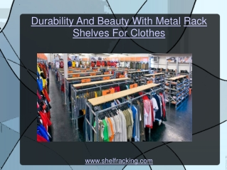 Durability And Beauty With Metal Rack Shelves For Clothes