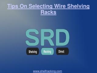 Tips On Selecting Wire Shelving Racks