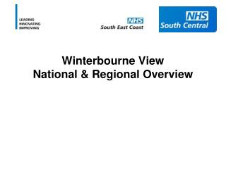 Winterbourne View National  Regional Overview