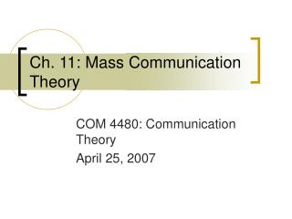 Ch. 11: Mass Communication Theory