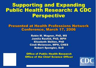Supporting and Expanding Public Health Research: A CDC Perspective   Presented at Health Professions Network Conference,