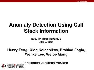 Anomaly Detection Using Call Stack Information