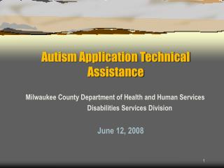 Autism Application Technical Assistance
