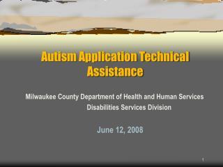 Autism Application Technical Assistance