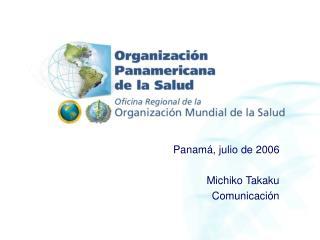 Panam , julio de 2006  Michiko Takaku Comunicaci n