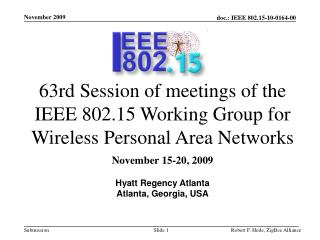 63rd Session of meetings of the IEEE 802.15 Working Group for Wireless Personal Area Networks