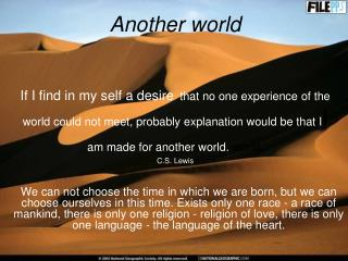 Another world     If I find in my self a desire that no one experience of the world could not meet, probably explanation