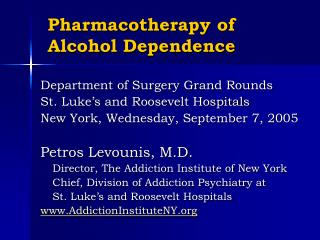 Pharmacotherapy of Alcohol Dependence