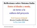 Reflexiones sobre Sistema Italia Entre el dise o y moda, en torno a la  cultura del proyecto  Prof. Francesco Schianchi