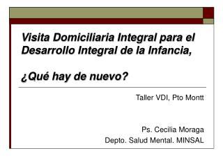 Visita Domiciliaria Integral para el Desarrollo Integral de la Infancia,    Qu  hay de nuevo