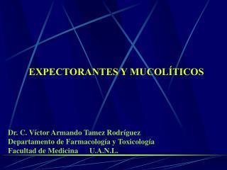 EXPECTORANTES Y MUCOL TICOS