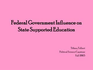 Federal Government Influence on State Supported Education
