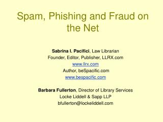 Spam, Phishing and Fraud on the Net