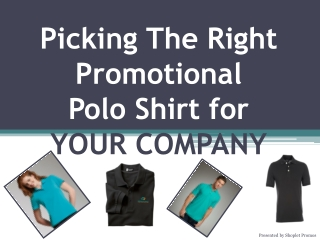 Picking The Right Promotional Polo Shirts
