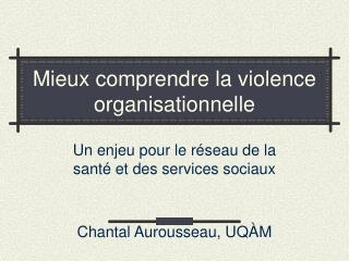 Mieux comprendre la violence organisationnelle