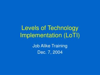 Levels of Technology Implementation LoTI
