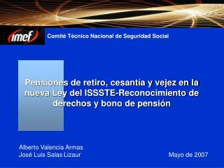 Pensiones de retiro, cesant a y vejez en la nueva Ley del ISSSTE-Reconocimiento de derechos y bono de pensi n