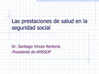 Las prestaciones de salud en la seguridad social