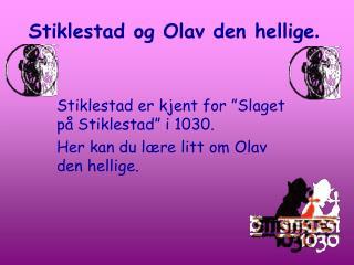 Stiklestad og Olav den hellige.