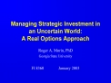 Managing Strategic Investment in an Uncertain World: A Real Options Approach