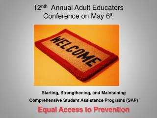 Starting, Strengthening, and Maintaining Comprehensive Student Assistance Programs SAP  Equal Access to Prevention