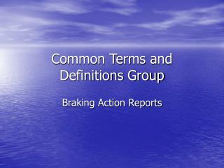 Common Terms and Definitions Group
