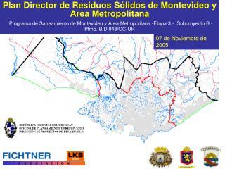 Plan Director de Residuos S lidos de Montevideo y Area Metropolitana  Programa de Saneamiento de Montevideo y  rea Metro