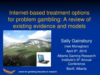 Internet-based treatment options for problem gambling: A review of existing evidence and models