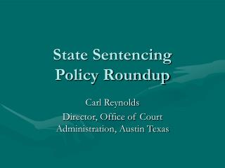 State Sentencing Policy Roundup