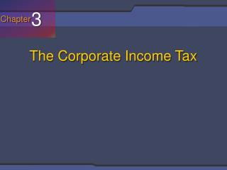 The Corporate Income Tax