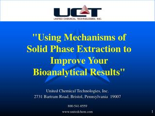Using Mechanisms of  Solid Phase Extraction to Improve Your  Bioanalytical Results