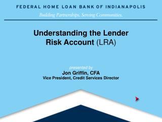 Understanding the Lender  Risk Account LRA