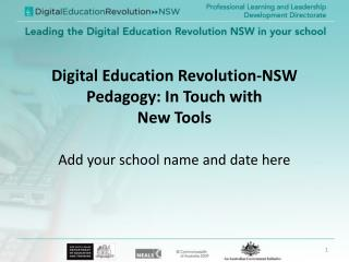 Digital Education Revolution-NSW  Pedagogy: In Touch with  New Tools