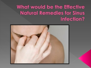 What Would be the Effective Natural Treatments for Sinus