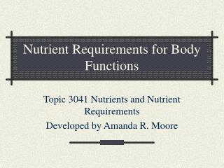 Nutrient Requirements for Body Functions