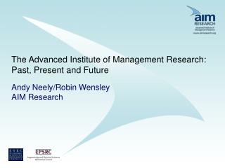 The Advanced Institute of Management Research: Past, Present and Future