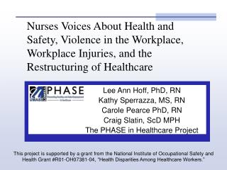 Nurses Voices About Health and Safety, Violence in the Workplace, Workplace Injuries, and the Restructuring of Healthcar