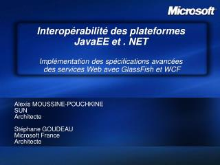 Interop rabilit  des plateformes  JavaEE et . NET   Impl mentation des sp cifications avanc es  des services Web avec Gl