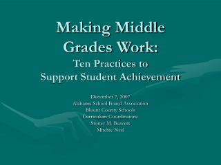 Making Middle  Grades Work:   Ten Practices to  Support Student Achievement