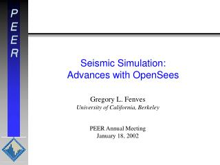 Seismic Simulation: Advances with OpenSees
