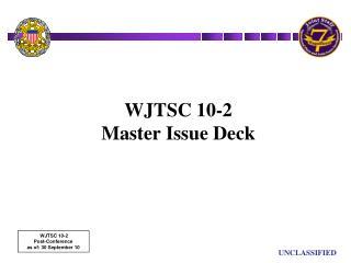 WJTSC 10-2 Master Issue Deck
